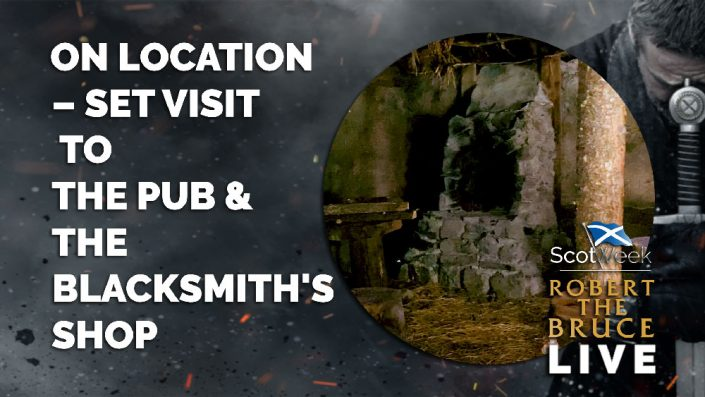 image of on location with Robert The Bruce On Location – Set Visit To The Pub / The Blacksmith's Shop